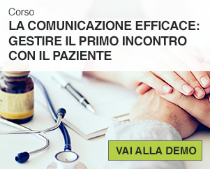 La comunicazione efficace: gestire il primo incontro con il paziente